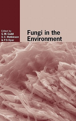 Fungi in the Environment (British Mycological Society Symposia)  by  Geoffrey M. Gadd