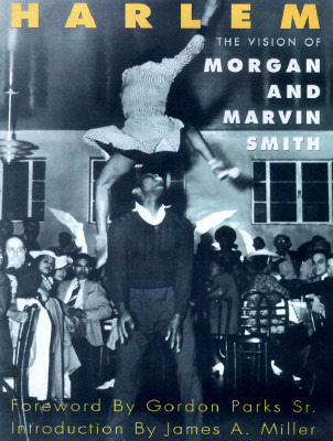 Harlem: The Vision of Morgan and Marvin Smith  by  Morgan Smith