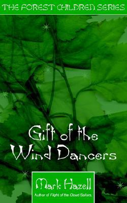 Gift of the Wind Dancers Mark Hazel