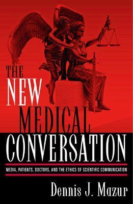 New Medical Conversation  by  Dennis J. Mazur
