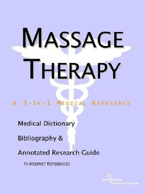 Massage Therapy - A Medical Dictionary, Bibliography, and Annotated Research Guide to Internet References James N. Parker
