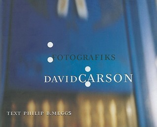 Fotografiks: An Equilibrium Between Photography and Design Through Graphic Expression That Evolves from Content  by  David Carson