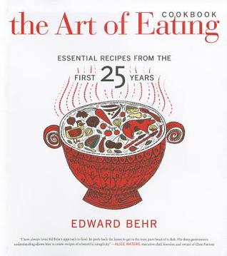 The Art of Eating Cookbook: Essential Recipes from the First 25 Years  by  Edward Behr