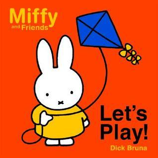 Lets Play!  by  Dick Bruna