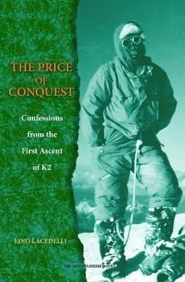 K2: The Price of Conquest Lino Lacedelli