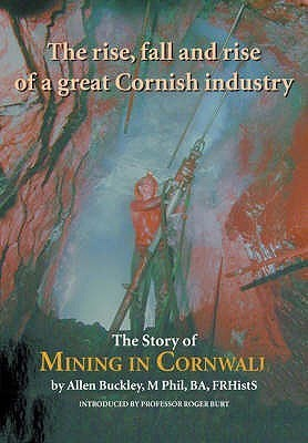 The Story Of Mining In Cornwall Allen Buckley