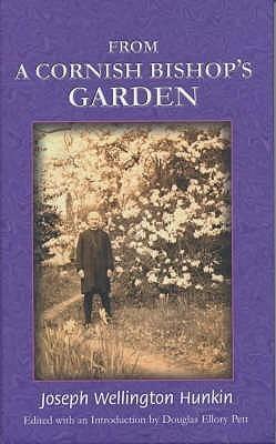 From A Cornish Bishops Garden Joseph Wellington Hunkin