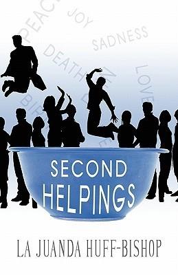 Second Helpings  by  La Juanda Huff-Bishop