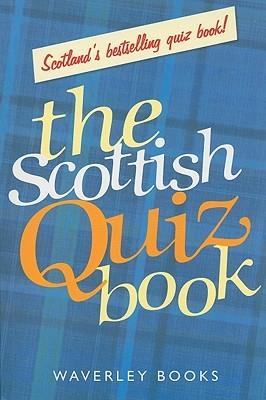 The Scottish Quiz Book Waverley Books