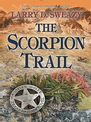 The Scorpion Trail Larry D. Sweazy