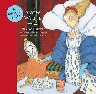 Snow White/Blancanieves: A Bilingual Book Miquel Desclot