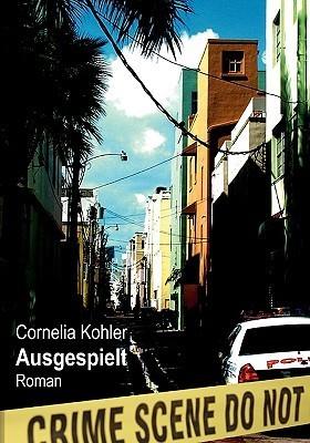 Ausgespielt  by  Cornelia Kohler