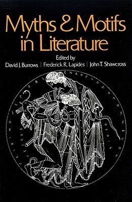 Myths And Motifs In Literature  by  David J. Burrows