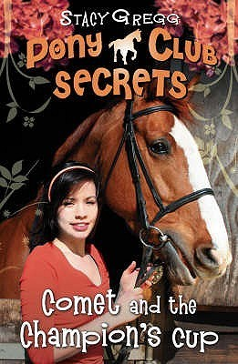 Comet and the Champions Cup (Pony Club Secrets, #5) Stacy Gregg