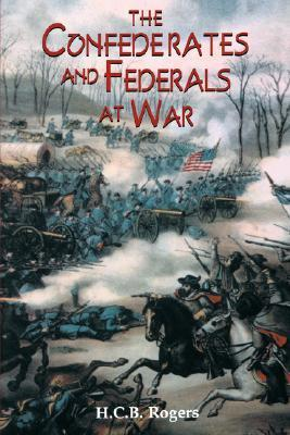 Confederates And Federals At War  by  H.C.B. Rogers