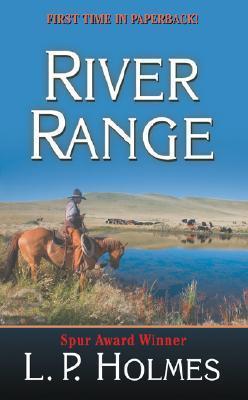 River Range: A Western Trio L.P. Holmes