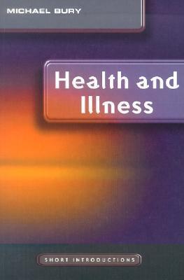 Health and Illness  by  Michael Bury