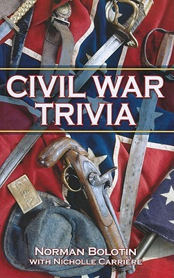 Civil War Trivia  by  Norman Bolotin