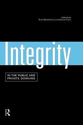 Integrity in the Public and Private Domains  by  A. Montefiore