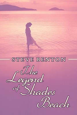 The Legend of Shades Beach Steve Benton