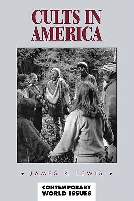 Cults in America: A Reference Handbook  by  James R. Lewis