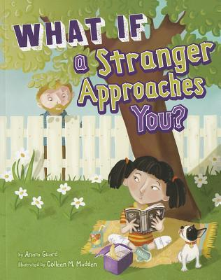 What If a Stranger Approaches You?  by  Anara Guard