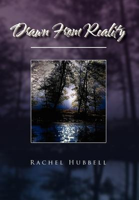 Drawn From Reality  by  Rachel Hubbell