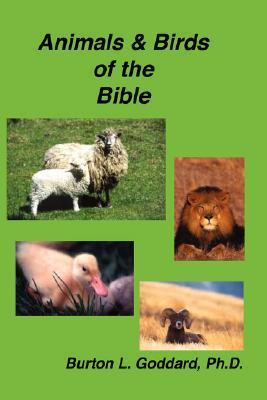 Animals and Birds of the Bible  by  Burton, L Goddard