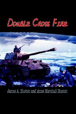Double Cross Fire  by  Anne Marshall Huston