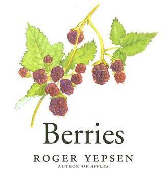 Berries Roger Yepsen