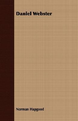 Daniel Webster  by  Norman Hapgood
