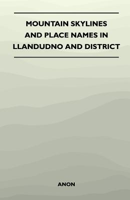 Mountain Skylines and Place Names in Llandudno and District Anonymous