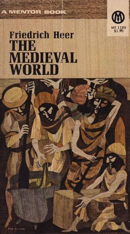 Medieval World: Europe 1100-1350  by  Friedrich Heer