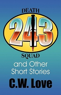 243 and Other Short Stories  by  C.W. Love