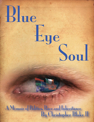Blue Eye Soul  by  Christopher  Blake