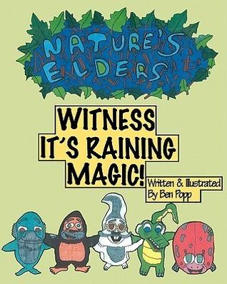 Natures Elders Witness Its Raining Magic!  by  Ben Popp