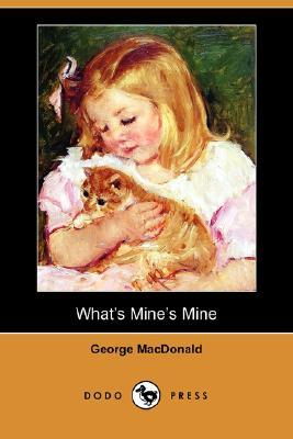 Whats Mines Mine  by  George MacDonald
