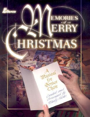 Memories of a Merry Christmas: A Musical for Senior Choir  by  Marty Parks