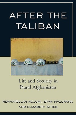 After The Taliban: Life And Security In Rural Afghanistan Neamatollah Nojumi