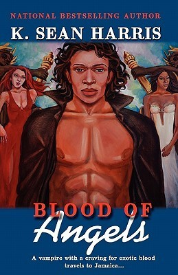 Blood of Angels  by  K. Sean Harris