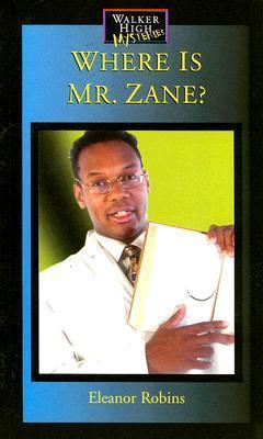 Where Is Mr. Zane?  by  Eleanor Robins