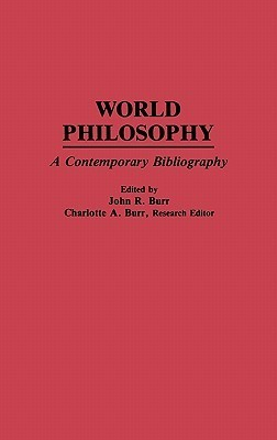 World Philosophy: A Contemporary Bibliography  by  John R. Burr