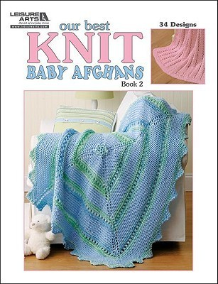 Our Best Knit Baby Afghans, Book 2  by  Susan White Sullivan