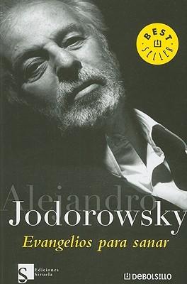 Evangelios Para Sanar Alejandro Jodorowsky