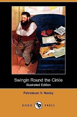 Swingin Round the Cirkle (Illustrated Edition) David Ross Locke