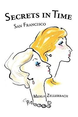 Secrets in Time Merla Zellerbach
