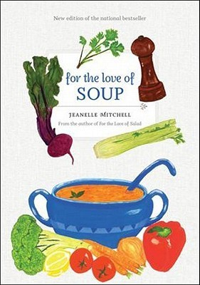 For the Love of Soup  by  Jeanelle Mitchell