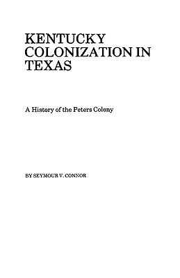 Kentucky Colonization in Texas Catherine Connor