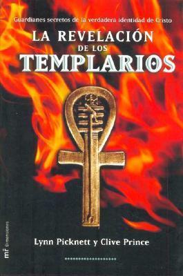 La Revelacion De Los Templarios / Templar Revelation Lynn Picknett