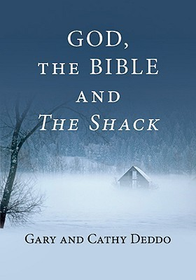 God, the Bible and the Shack Gary Deddo